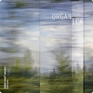 Deep East Music :: Organica