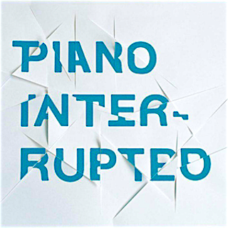 Piano Interrupted :: Piano Interrupted